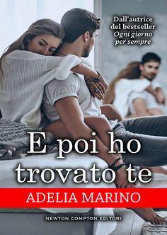 """14/09/2017 • Esce """"E poi ho trovato te"""" di Adelia Marino edito da Newton Compton Editori"""
