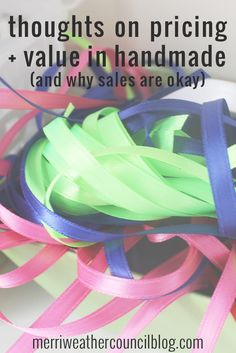 Thoughts on Value and Pricing in Handmade | the merriweather council blog
