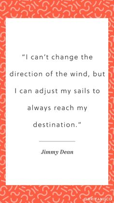 I can't change the direction of the wind, but I can adjust my sails to always reach my destination. Book Quotes, Words Quotes, Wise Words, Me Quotes, Sayings, Best Inspirational Quotes, Motivational Quotes, Come Reza Ama, Encouragement
