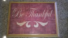 BeThankful made from reclaimed cupboard door. Cost $2, already sold for $15