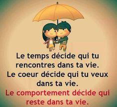 Le temps décide qui tu rencontres dans ta vie. Le coeur décide qui tu veux dans ta vie. Le comportement décide qui reste dans ta vie. #citation #citationdujour #proverbe #quote #frenchquote #pensées #phrases #french #français