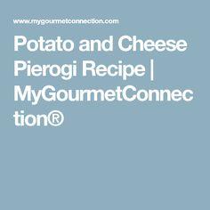 Potato and Cheese Pierogi Recipe | MyGourmetConnection®
