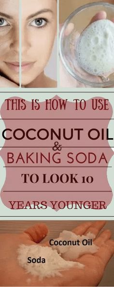 Natural Beauty Remedies How To Use Coconut Oil and Baking Soda To Get Rid of Wrinkles and Fine Lines - How To Get Rid of Wrinkles – 13 Homemade Anti Aging Remedies To Reduce Wrinkles and Look Younger Baking With Coconut Oil, Coconut Oil Uses, Coconut Oil Facial, Belleza Diy, Tips Belleza, Beauty Care, Diy Beauty, Beauty Hacks, Beauty Ideas