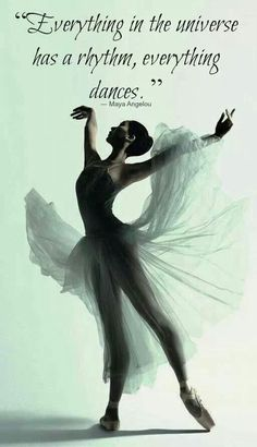 """""""Everything in the universe has a rhythm, everything dances""""~♡Maya Angelou Ballet Quotes, Dance Quotes, Waltz Dance, Dance Art, Praise Dance, Lets Dance, Dance Motivation, Dance It Out, Dance Humor"""