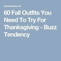 60 Fall Outfits You Need To Try For Thanksgiving - Buzz Tendency