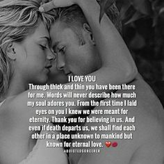 Relationship Quotes - I love you and no one and nothing will ever replace the love we share and the lo. Sexy Love Quotes, Soulmate Love Quotes, Qoutes About Love, True Love Quotes, Love Quotes For Her, Romantic Love Quotes, Love Poems, Quotes For Him, Be Yourself Quotes