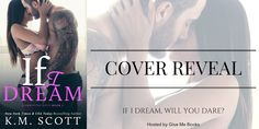 Ogitchida Kwe's Book Blog : Cover Reveal for If I Dream by K.M. Scott @givemeb...
