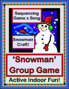 INDOOR FUN with a GROUP GAME, CRAFT, and SONG! Make a decorated SNOWMAN CRAFT to use during game play. SONG DIRECTIONS for a familiar tune are included-- no music skills needed! Get 'the wiggles' out and get those brains working with some SEQUENTIAL MOVES. (9 pages) From Joyful Noises Express TpT! $