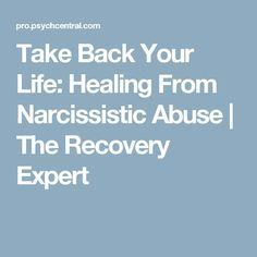 Take Back Your Life: Healing From Narcissistic Abuse | The Recovery Expert