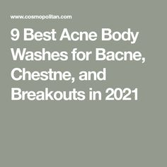 9 Best Acne Body Washes for Bacne, Chestne, and Breakouts in 2021