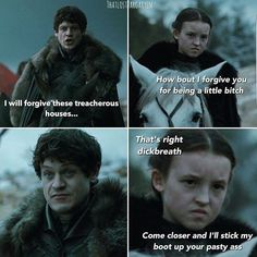 """Ramsey (slowly moving back): """"Not today"""" Her Majesty Lady Mormont: """"It won't help. I'm not Death. But you'd better find a coffin. Just in case"""" Lady Mormont, Lyanna Mormont, Game Of Thrones Quotes, Game Of Thrones Funny, Winter Is Here, Winter Is Coming, All My Friends Are Dead, Eddard Stark, A Dance With Dragons"""