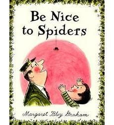 Kathleen recommends Be Nice to Spiders -- a great book for getting over a fear of spiders!