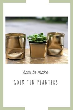 How to Make Gold Tin Planters – Quick DIY. Can't find planters you want? Mak… How to Make Gold Tin Planters – Quick DIY. Can't find planters you want? Check out our simple transformation of TIN CANS! Budget Home Decorating, Diy Home Decor On A Budget, Cheap Home Decor, Minimalist Home Interior, Minimalist Decor, Tin Can Crafts, Tin Cans, Home Decor Pictures, Farmhouse Decor