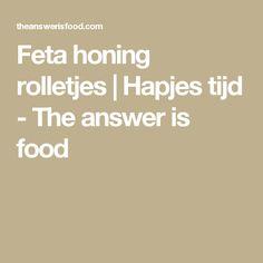 Feta honing rolletjes | Hapjes tijd - The answer is food