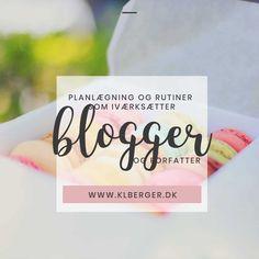 Planlægning og rutiner som iværksætter, blogger og forfatter