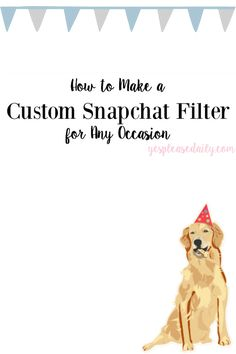 Walk through of 7 super easy steps to making a free, custom snapchat filter!