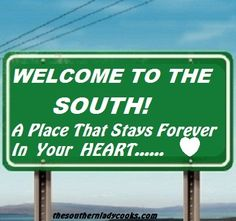 Welcome to the South! A place that stays in forever your heart ♥ Southern Heritage, Southern Pride, Southern Ladies, Southern Sayings, Southern Comfort, Simply Southern, Southern Charm, Southern Belle, Southern Living