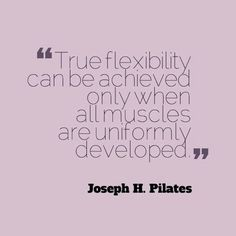 Joseph Pilates, on the attainment of flexibility in the body. Joseph Pilates, on the attainment of flexibility in the body. Pilates Body, Pilates Barre, Pilates Reformer, Pilates Workout, Club Pilates, Pilates Studio, Pilates Instructor, Fitness Quotes, Fitness Motivation