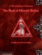 A Necromancer's Grimoire: The Book of Martial Action This book aims to provide a way for martially-inclined characters of any class to be more interesting without falling back on the supernatural. Through over 50 feats and seven very detailed archetypes,A Necromancer's Grimoire: The Book of Martial Actionwill introduce you to the world of martial action points, a renewable resource that can be spent on a wide variety of martial techniques that allow your character to perform…