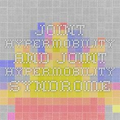 Joint Hypermobility and Joint Hypermobility Syndrome