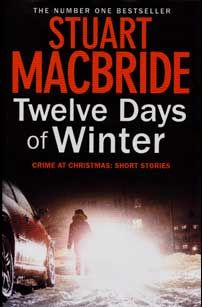 Twelve Days of Winter by Stuart MacBride