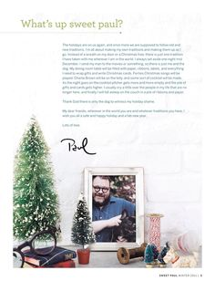 I think this is a cute Editor's page. I like how it's designed. I like that the text is up top and the pictures are below it. The pictures at the bottom show the editor and his dog and a few personal items. I also like how the text is supposed to be on the editor's white wall. It looks like this might be a Christmas issue because of the small pine tree and the green and red colors. This is a simple and sweet design.