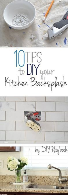 Looking to add backsplash to your kitchen? Here are our 10 tips to read before you get started on your DIY project.