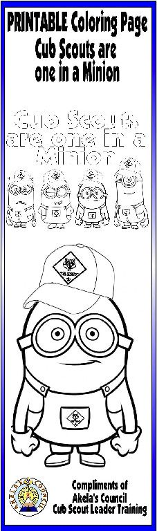 Cub Scout * Minions PRINTABLE Coloring Page from Despicable Me - Great Table Decoration for the Blue & Gold Banquet. This site has a lot of great neckerchief slide ideas and also other great Cub Scout Ideas compliments of Akela's Council Cub Scout Leader Training: Utah National Parks Council has planned this exciting 4 1/2 day Cub Scout Leader Training. This fast-paced and inspiring training covers lots of Cub Scout Info and Webelos Outdoor Experience, Cub Scouts with disabilities and much…