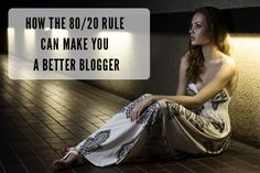 How the 80/20 rule can make you a better blogger