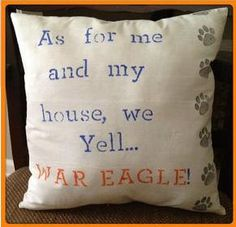 As for me and my house, we yell war eagle pillow with tiger paw prints. auburn collegiate pillow. handpainted and handmade, stuffed. $20.00, via Etsy.