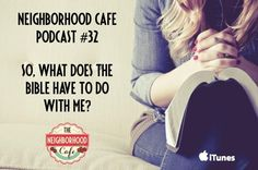Podcast 32 How do the old, old words of the Bible translate in our house, in our neighborhoods, in our communities? In this final podcast, Amy Lively of the Neighborhood Café reads through Luke 18 and applies this passage to our modern lives.