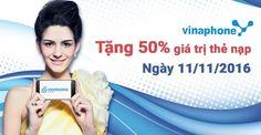 Vinaphone khuyến mãi tháng 11: Tặng 50% giá trị thẻ nạp vào ngày 11  Chương trình Vinaphone khuyến mãi tháng 11 tặng 50% giá trị thẻ nạp vào ngày 11/11/2016 áp dụng cho mọi thuê bao trả trước của Vinaphone trên phạm vi toàn quốc