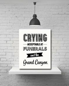 Typography Print, Quote Print, Parks and Rec, Ron Swanson, Black White, Wall Decor, Grand Canyon, Tv Quote - Crying (8x10)