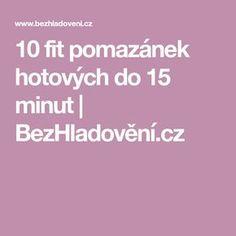 10 fit pomazánek hotových do 15 minut Fitness
