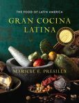 The 2013 James Beard Foundation Cookbook of the Year How to cook everything Latin American., Gran Cocina Latina, The Food of Latin America, Maricel E Presilla, 9780393050691 Latin American Food, Latin Food, Empanadas, Plats Latinos, Puerto Rico, How To Cook Everything, James Beard Foundation, Best Mexican Recipes, Spanish Speaking Countries