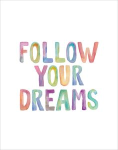 Follow your dreams☆
