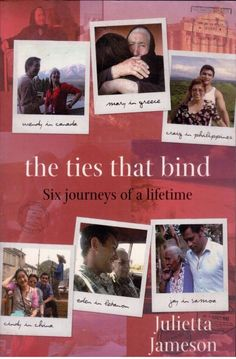 The Ties That Bind - Six Journeys of A Lifetime by Juietta Jameson - S/Hand - PB