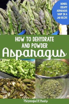 Dehydrate asparagus spears to bring spring to your pantry all year long, and use it to create a great green powder to add to any casserole or soup, including creamy asparagus soup. Creamy Asparagus, Asparagus Soup, Asparagus Recipe, Dehydrated Vegetables, Dehydrated Food, Raw Food Recipes, Soup Recipes, Soup In A Jar, Long Term Food Storage