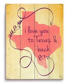 Look at this 'I Love You to Texas Back' Wall Art