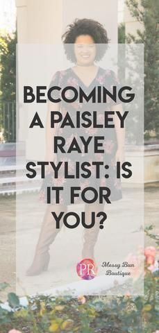 Is becoming a Paisley Raye stylist the right choice for you?
