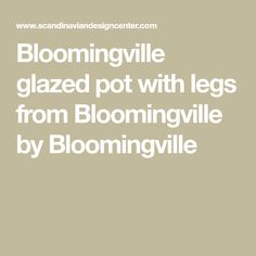 Bloomingville glazed pot with legs Kitchen, Cooking, Kitchens, Cuisine, Cucina