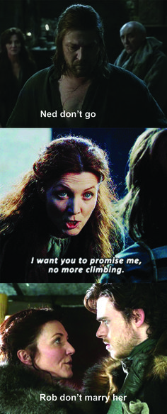Catelyn is always right.