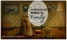 We commune together as family at meal times. Its as true of my little family at dinner as my church family at the communion table! Spiritual Encouragement, Christian Encouragement, The Lord's Table, Lords Supper, Spiritual Disciplines, Bible Study Tools, Seasons Of Life, My Church, Healthy Meals For Kids