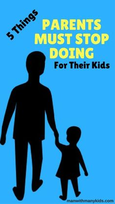 Things Parents Must Stop Doing For Their Kids | Parenting Tips & Advice | Tips For Dads
