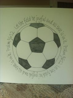Soccer bible verse. Let the field be joyful and all that is in it. Psalm 96:12.