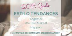 Estilo Tendances' 2015 Goals – Together We Can Make It Happen.