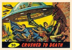 Basically, here are 20 specific reasons the Mars Attacks cards were almost instantly banned in the '60s.