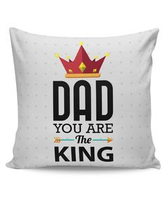 Dad You Are The King | Father's Day Cushion Cover