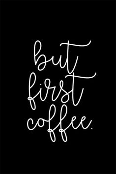 But First Coffee, Style, Motivational, Morning Quotes, Short Quotes, Proverbs Quotes, Positive Sayings, English Quotes, Swag