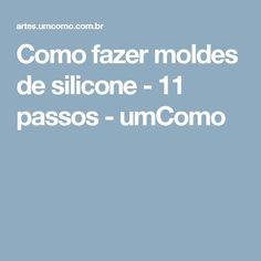 Como fazer moldes de silicone - 11 passos - umComo